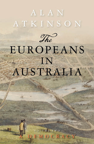 The Europeans in Australia: Volume Two - Democracy
