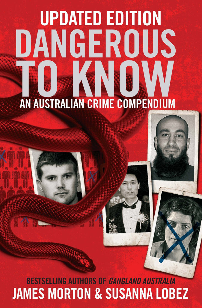 Dangerous To Know An Australian Crime Compendium Updated Edition - LAST COPY