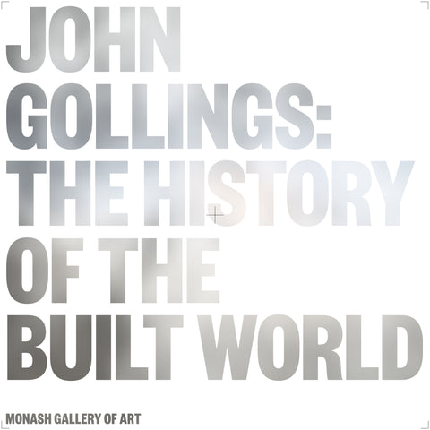 John Gollings: The History of the Built World - LIMITED COPIES AVAILABLE