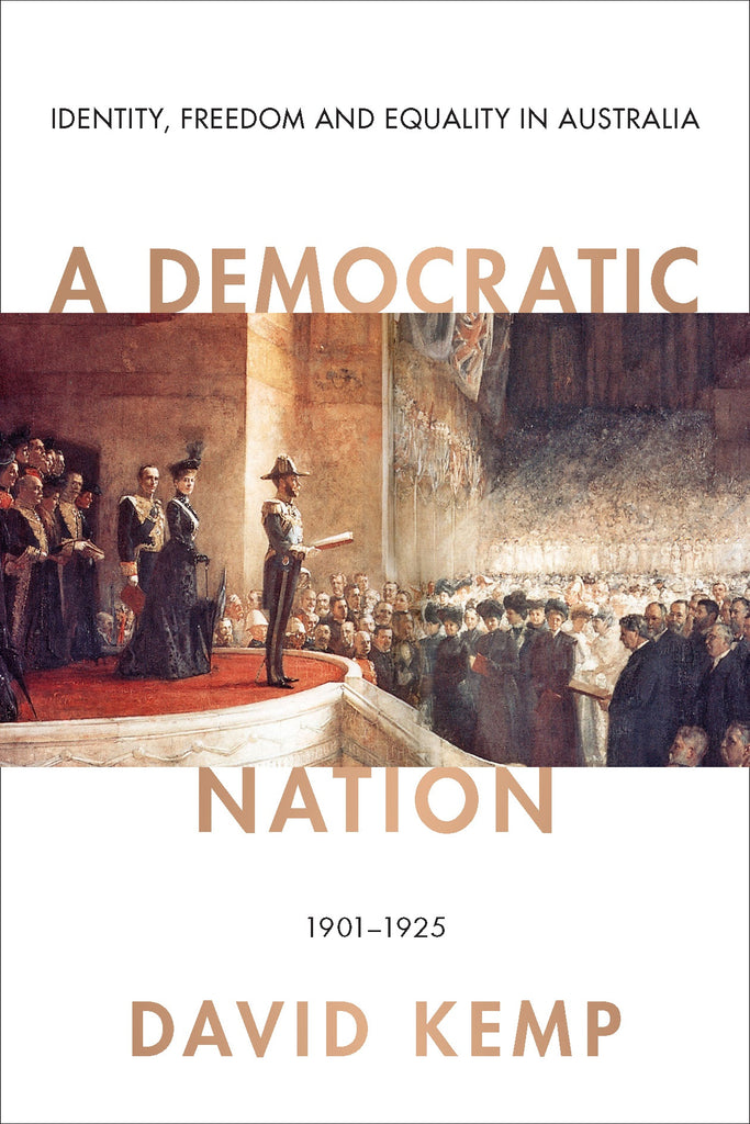 A Democratic Nation: Identity, Freedom and Equality in Australia 1901–1925