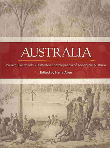 Australia: William Blandowski's illustrated encyclopaedia of Aboriginal life