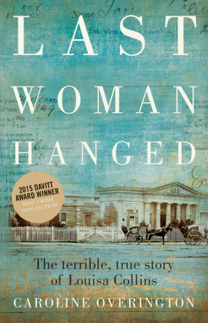 Last Woman Hanged Paperback: The terrible, true story of Louisa Collins