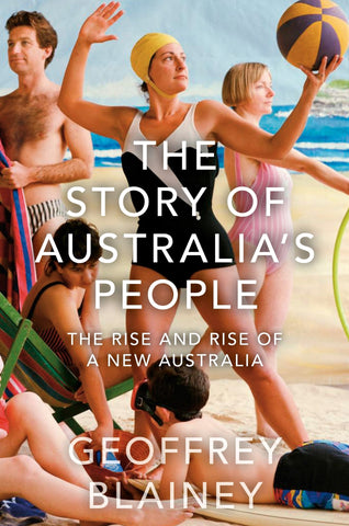 The Story Of Australia's People The Rise And Rise Of A New Australia