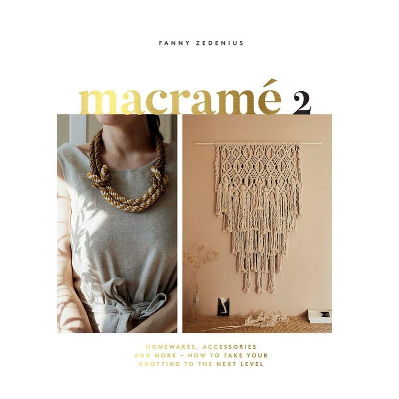MACRAME 2 Book by Fanny Zedenius of Creataholic-Magazine & Books-Little Lane Workshops