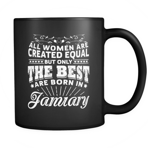 Best Women Are Born In January - Limited Edition Mug
