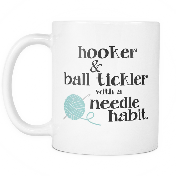NEW - Hooker & Ball Tickler With A Needle Habit - Limited Edition Mug