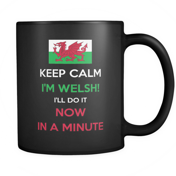 Keep Calm, I'm WELSH - Limited Edition Mug