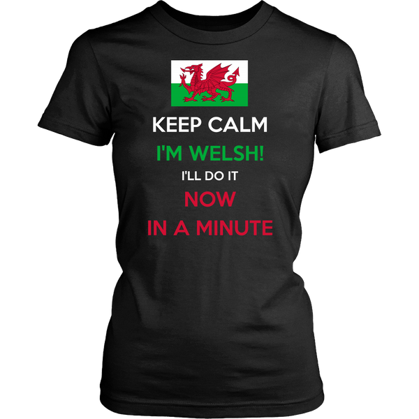 Keep Calm, I'm WELSH - Limited Edition