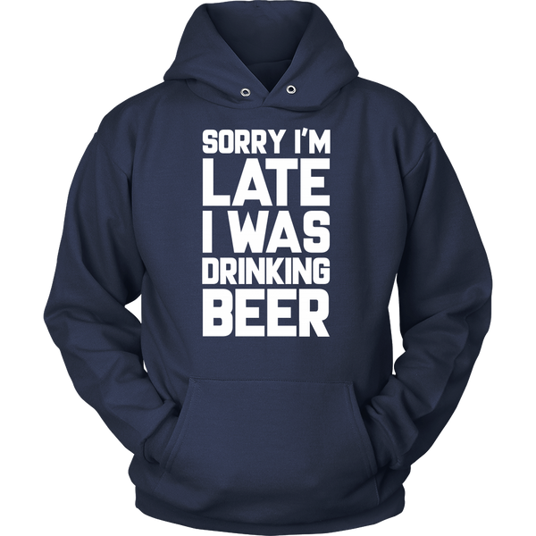Sorry I'm Late, I Was Drinking BEER