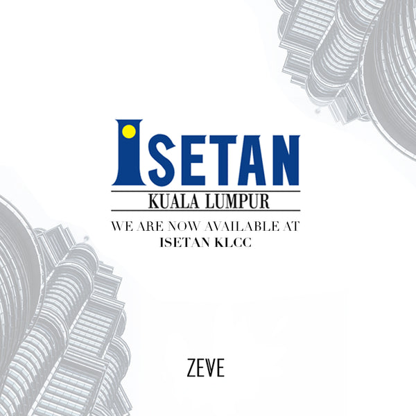Zeve is now at Isetan KLCC !