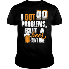 A Beer Is Not A Problem Shirt