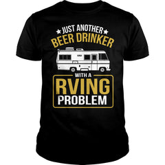 Beer Drinker With Rving Problem Shirt