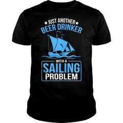 Beer Drinker With A Sailing Problem Shirt