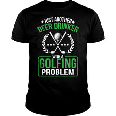 Beer Drinker With A Golfing Problem Shirt