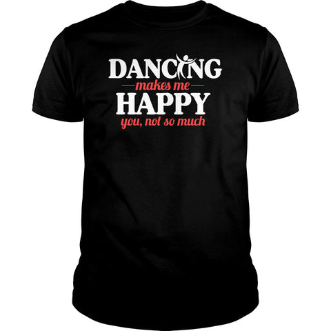 Dancing Makes Me Happy Shirt