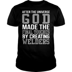 God Made The Final Touch By Creating Welders Shirt