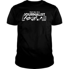 Trust Me I'm A Journalist Shirt