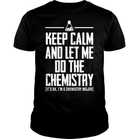 Let Me Do The Chemistry Shirt