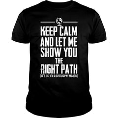Let Me Show The Right Path Geography Shirt