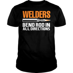 Welders Bend Rod In All Directions Shirt