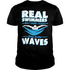 No Excuses Real Swimmers Make Waves Shirt