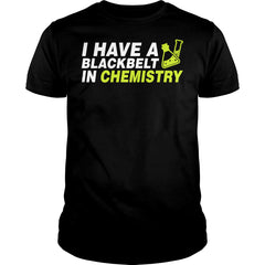 I Have A Blackbelt In Chemistry Shirt