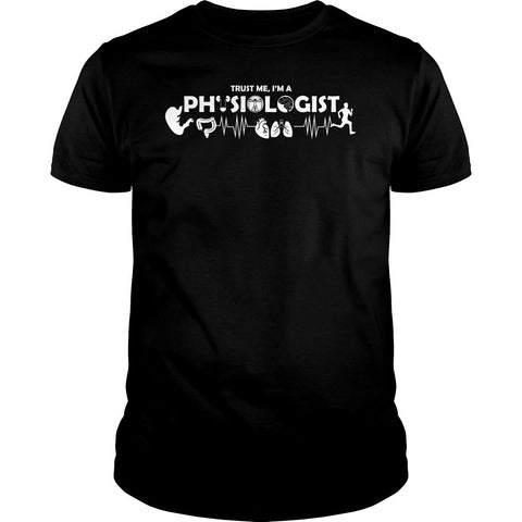 Trust Me I'm A Physiologist Shirt