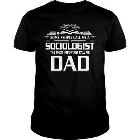 Most Important Sociologist Dad Shirt