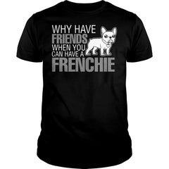 You Can Have A Frenchie Shirt