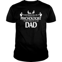 Most Important Psychologist Dad Shirt
