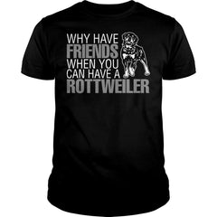 You Can Have A Rottweiler Shirt