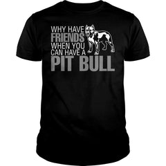 You Can Have A Pit bull Shirt