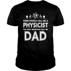 Most Important Physicist Dad Shirt