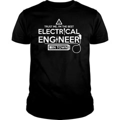 I'm The Best Electrical Engineer in Town Shirt