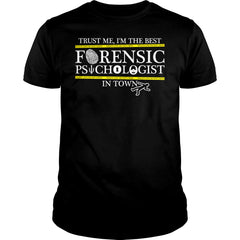 I'm The Best Forensic Psychologist in Town Shirt