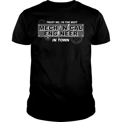 I'm The Best Mechanical Engineer in Town Shirt