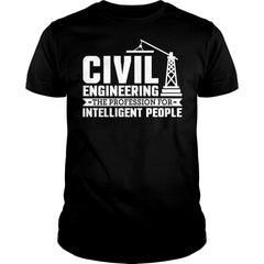 Civil Engineering Is For Intelligent People Shirt