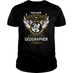 Never Underestimate A Geographer Shirt