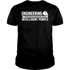 Engineering Is For Intelligent People Shirt