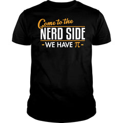Come To The Nerdy Side Shirt