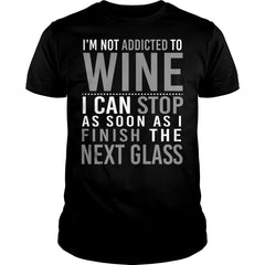 I Am Not Addicted To Wine Shirt