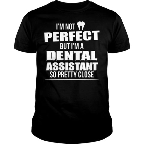 Perfect Dental Assistant Shirt
