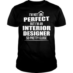 Perfect Interior Designer Shirt
