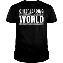 Cheerleading Will Change The World Shirt
