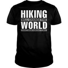 Hiking Will Change The World Shirt
