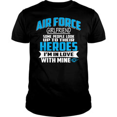 Air Force Girlfriend I Am In Love With My Hero Shirt