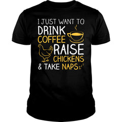 Coffee, Raise Chickens And Naps Shirt