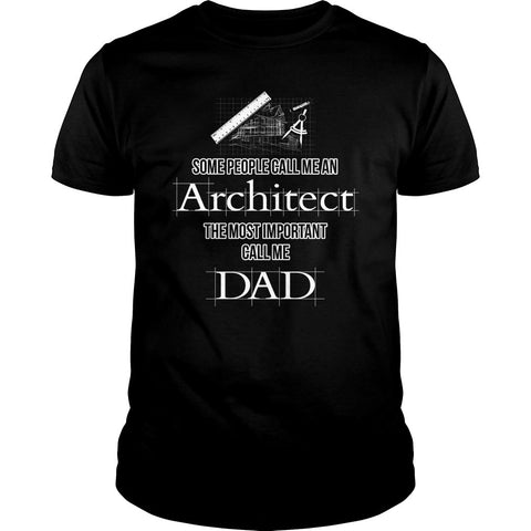 The Most Important Architect Dad Shirt