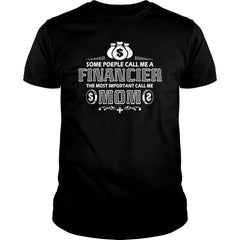 The Most Important Financier Mom Shirt