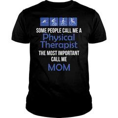 The Most Important Physical Therapist Mom shirt